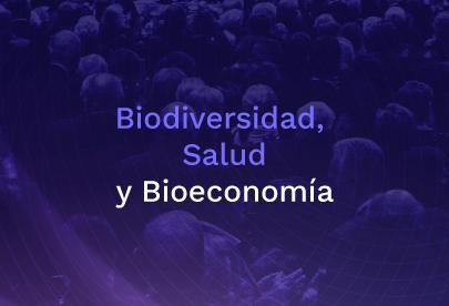 Biodiversidad Salud y Bioeconomía