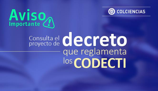 Consulta el Proyecto de Decreto que reglamenta los CODECTI