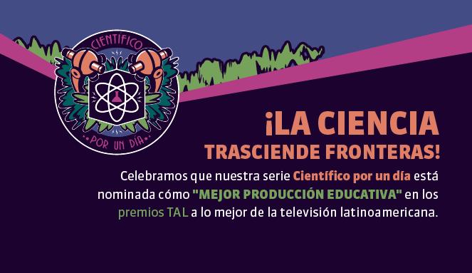 Nominación Premios Tal Científico Por un Día