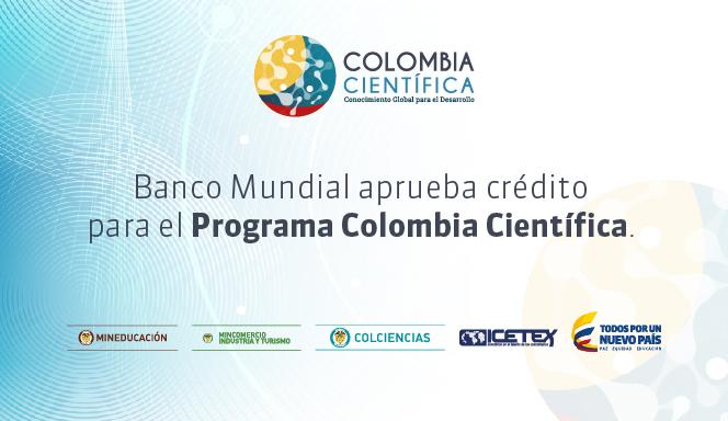 Programa Colombia Científica recibe recursos económicos