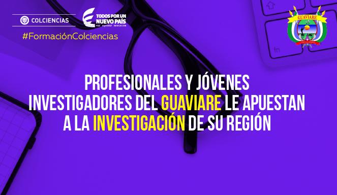 Jóvenes y profesionales de Guaviare le apuestan a la investigación en su región