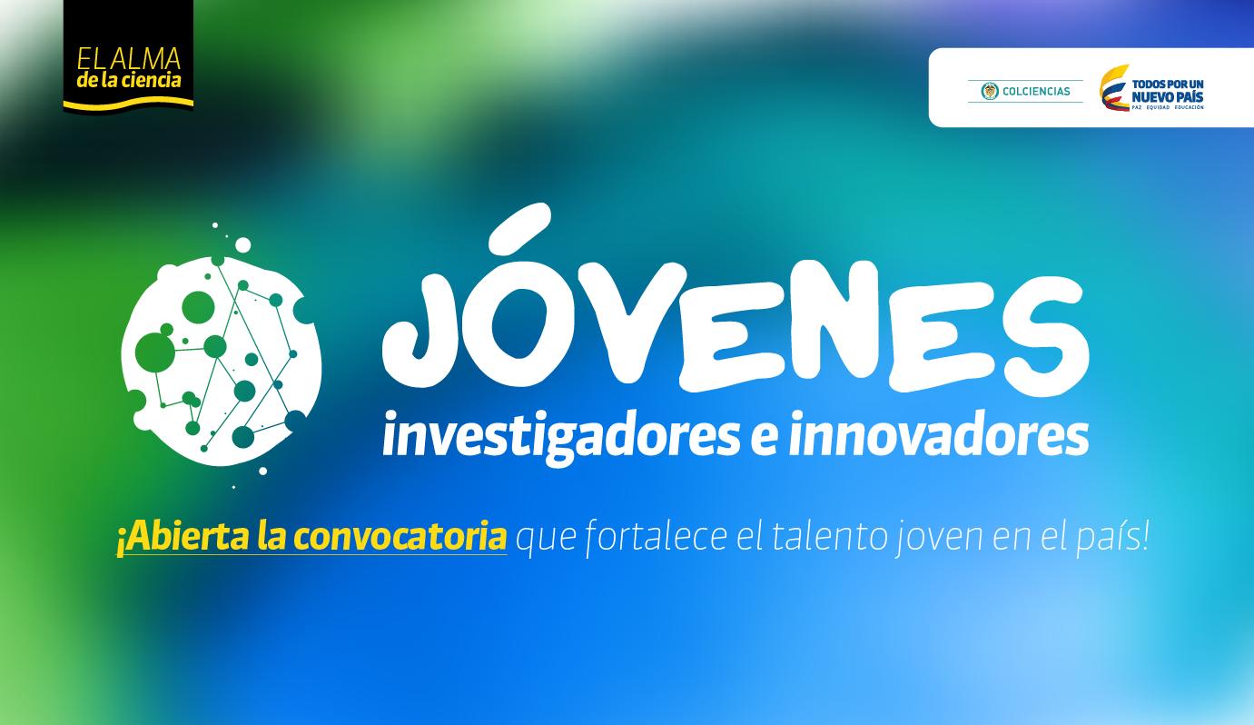 Participa en la Convocatoria Jóvenes Investigadores e Innovadores 2016