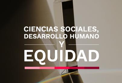 Ciencias sociales, desarrollo humano y equidad