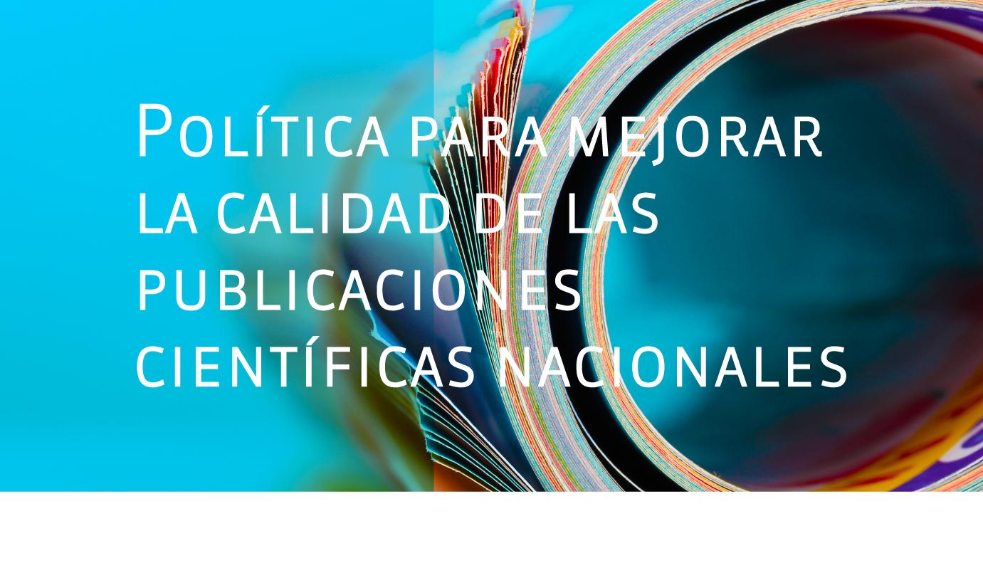 Conoce Política para mejorar el impacto de las publicaciones científicas nacionales