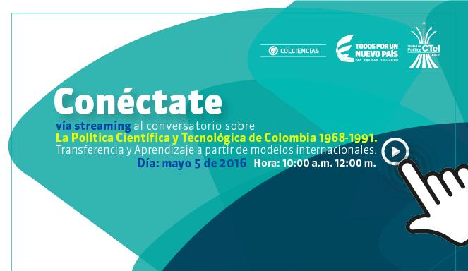 Conéctate vía streaming al conversatorio sobre la política científica y tecnológica de Colombia 1968-1991