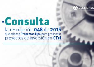 La resolución 048 de 2016 avala un instrumento para formular proyectos en CTeI