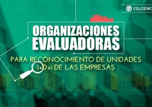 Colciencias invita a organizaciones a actuar como evaluadoras de Unidades de Investigación