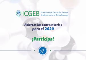 Conoce y participa en las convocatorias de ICGEB para el 2020