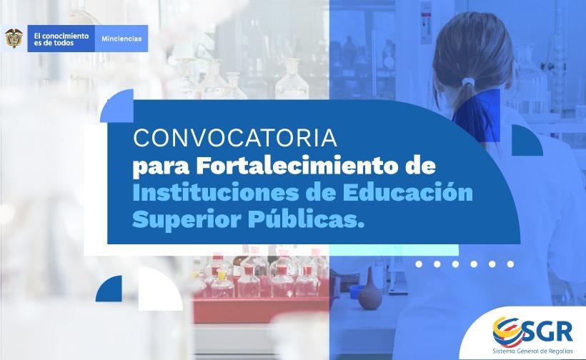 Convocatoria para Fortalecimiento de Instituciones de Educación Superior Públicas
