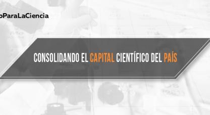 Oportunidades para seguir consolidando el capital científico del país